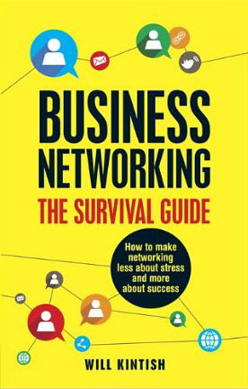 Business Networking - The Survival Guide - by Will Kintish